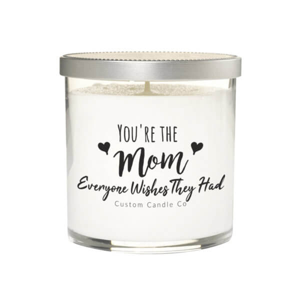 custom-candle-co-you-are-the-mom-everyone-wishes-they-had