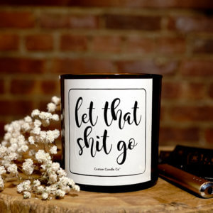 Let that Shit Go tumbler candle